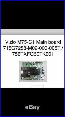 Vizio M75-C1 LTMASMAR Main Board 715G7288-M02-000-005T 756TXFCB0TK0010 Genuine